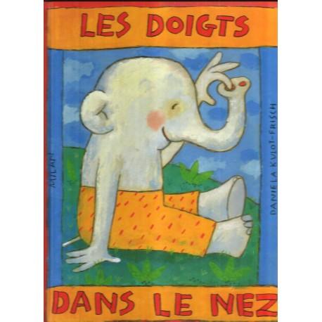 Les doigts dans le nez Daniela KULOT - FRISCH 9782841135097 Book