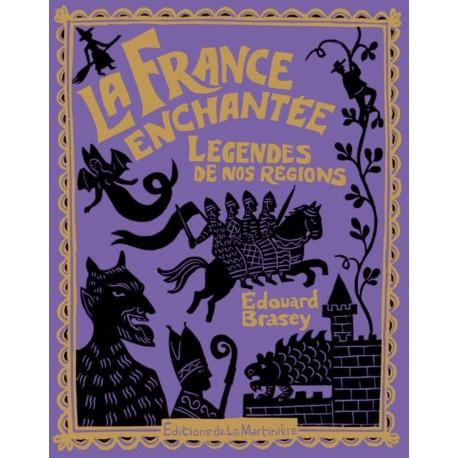La France enchantée - Légendes de nos régions