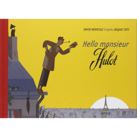 Hello monsieur Hulot David MERVEILLE 9782812601279 Book