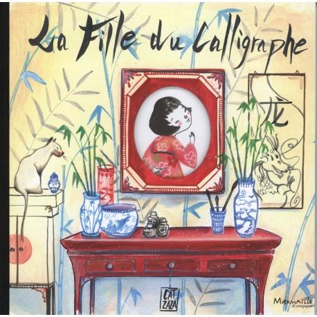 La fille du calligraphe Caterina ZANDONELLA ( Cat Zaza ) 9782367730028 Book