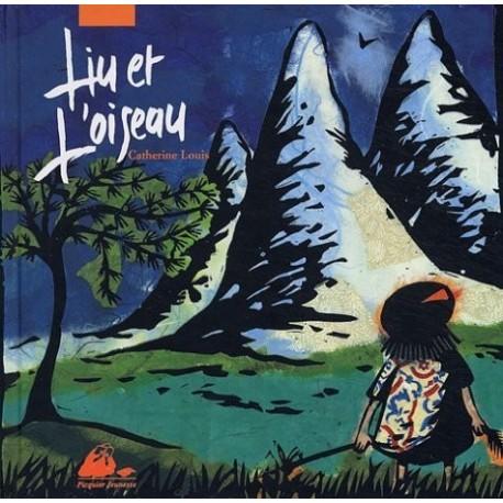 Liu et l'oiseau Catherine LOUIS 9782877306799 Book