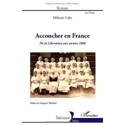 Accoucher en France - de la libération aux années 1960 9782296967014 Book
