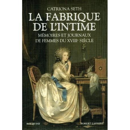 La Fabrique de l'intime: Méoires et journaux du 18e siècle 9782221109717 Book