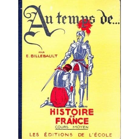 Au temps de.... Histoire de France cours moyen René BRESSON 0710377716328 Book