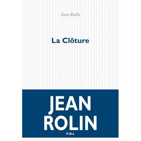La Clôture ROLIN Jean POL 9782867448584 Book