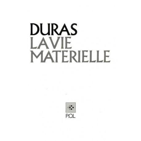 La vie matérielle - Marguerite Duras parle à Jérôme Beaujour