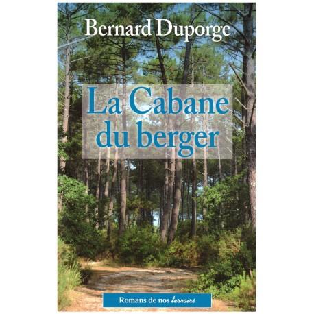 La Cabane du berger - Bernard DUPORGE - De Borée