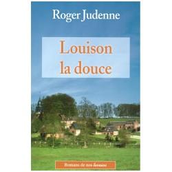 Louison la douce - Roger JUDENNE - De Borée