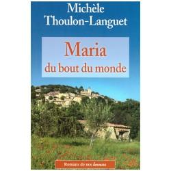 Maria du bout dumonde - Michèle THOULON - LANGUET - De Borée