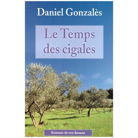Le temps des cigales - Daniel GONZALES - De Borée