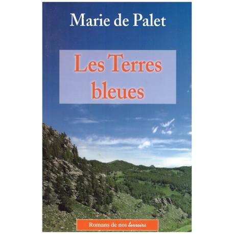 Les Terres bleues - Marie de PALET - De Borée