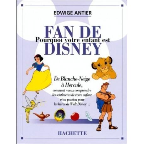 Pourquoi votre enfant est fan de Disney - Edwige ANTIER - Hachette