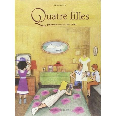 Quatre filles - Journaux croisés 1890-1960 ANTICO Nine 9782226240323