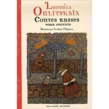 Contes russes pour enfants - Ludmila OULITSKAIA - Editions Gallimard