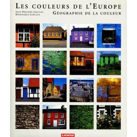 Couleurs de l'Europe Géographie de la couleur - LENCLOS - Le Moniteur