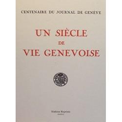 Centenaire du Journal de Genève - un siècle de vie genevoise - Slatkine