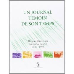 Un journal témoin de son temps histoire du Journal de Genève Slatkine