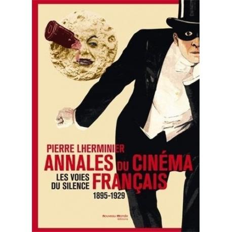 Annales du cinéma français - les voies du silence, 1895-1929 9782365833288 Book