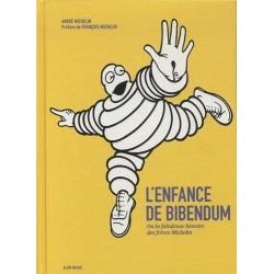 L'enfance de Bibendum - Ou la fabuleuse histoire des frères Michelin 9782226250582 Book