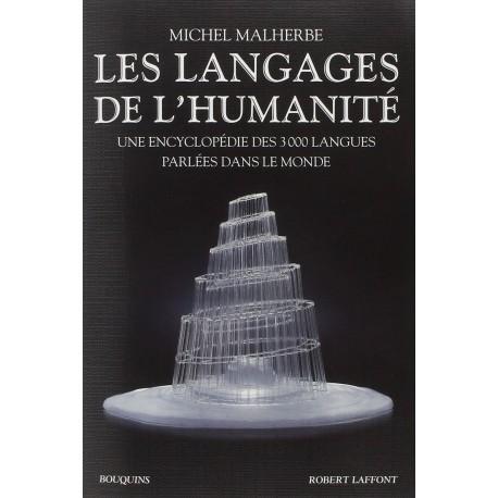 Les langages de l'humanité - une encyclopédie des 3000 langues parlées dans le monde