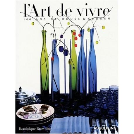 """L'art de vivre - 100 ans de """"House & Garden 9782843235351"""
