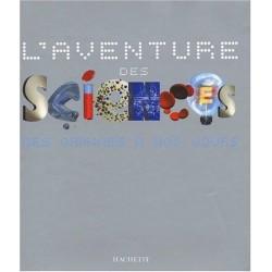 L'aventure des sciences des origines à nos jours 9782012655379 Book