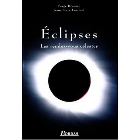 Éclipses - les rendez-vous célestes - Serge BRUNIER et Jean Pierre LUMINET - Bordas Editions