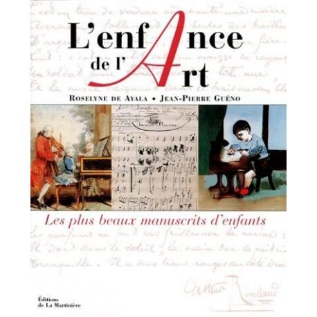 L'enfance de l'art - Jean Pierre GUENO et Roselyne de AYALA - La Martinière