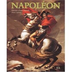 Napoléon - Histoire d'une légende - Bruno LAGRANGE