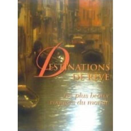 Destinations de rêve - les plus beaux voyages du monde 9782744102059 Book
