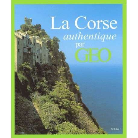 La Corse authentique par Géo 9782263032882 Book