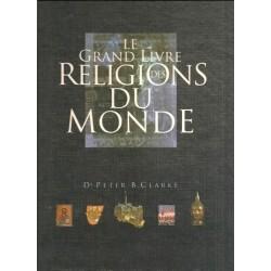 Le grand livre des religions du monde - Peter CLARKE - France Loisirs