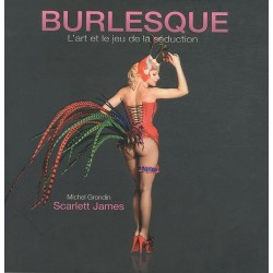 Burlesque - l'art et le jeu de la séduction Cogito Media Group 9782923865225 Book