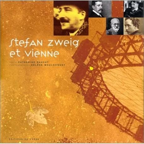 Stefan Zweig et Vienne Catherine SAUVAT et Hélène MOULONGUET Chêne 9782842771560