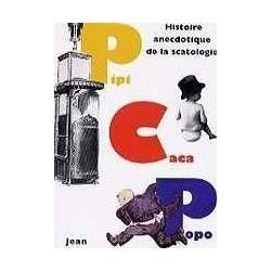Pipi caca popo - Histoire anecdotique de la scatologie 9782881430848 Book