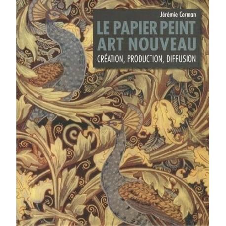 Le papier peint Art nouveau - Création, production, diffusion 9782849340936 Book