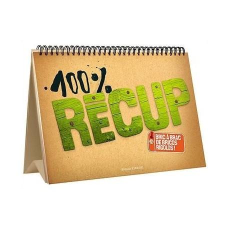 100% Récup : Bric à brac de bricos rigolos Virginie DESMOULINS Bayard jeunesse 9782747025362