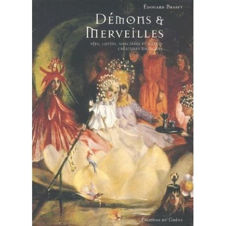 Démons et merveilles - fées, lutins, sorcières et autres créatures magiques 9782842773861 Book