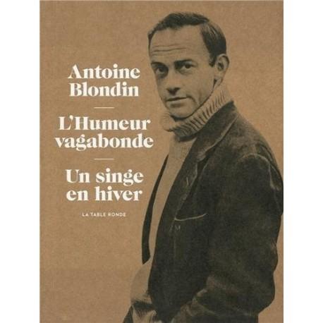 L'Humeur vagabonde Un singe en hiver Antoine BLONDIN La Table Ronde 9782710368106
