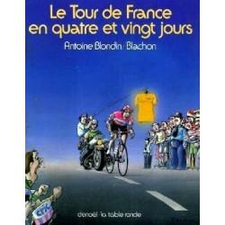 Le Tour de France en quatre et vingt jours Antoine BLONDIN Roger Blachon Denoel 9782207230268